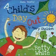 A Child's Day Out - Sheldon, Mary