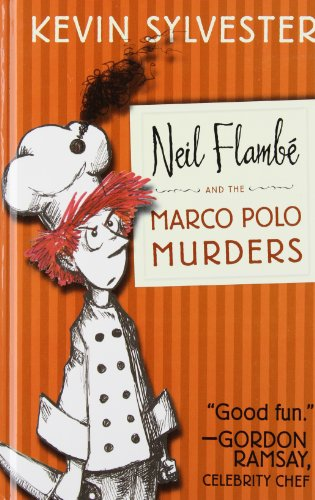 Neil Flamb? and the Marco Polo Murders (The Neil Flambe Capers) - Kevin Sylvester