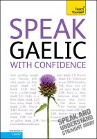 Teach Yourself Speak Gaelic With Confidence (Teach Yourself Conversations)