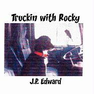 Truckin with Rocky - Laplante, James
