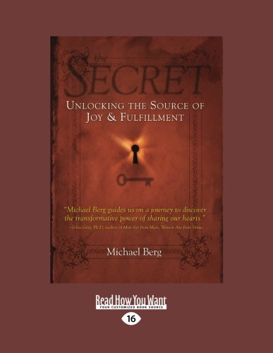 The Secret : Unlocking the Source of Joy and Fulfillment - Michael Berg