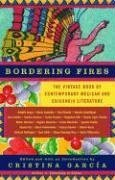 Bordering Fires: The Vintage Book of Contemporary Mexican and Chicana and Chicano Literature - Cristina García