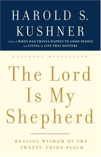 The Lord Is My Shepherd: Healing Wisdom of the Twenty-third Psalm - Harold S. Kushner