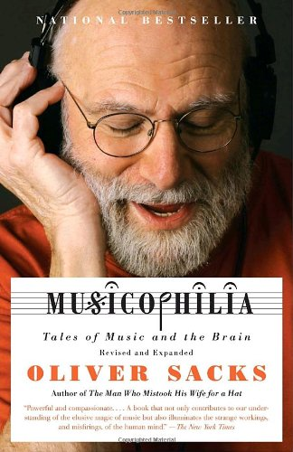 Musicophilia: Tales of Music and the Brain, Revised and Expanded Edition - Oliver Sacks