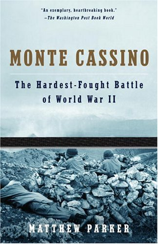 Monte Cassino: The Hardest Fought Battle of World War II - Matthew Parker