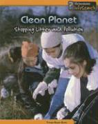 Clean Planet: Stopping Litter and Pollution