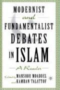 Modernist and Fundamentalist Debates in Islam: A Reader