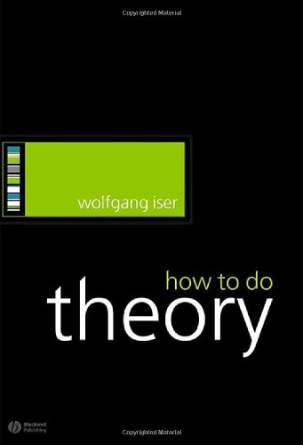 How to Do Theory - Wolfgang Iser