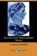 The Lives of the Twelve Caesars: Tiberius (Dodo Press)
