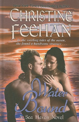 Water Bound (Sisters of the Heart; Sea Haven) - Christine Feehan