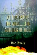 At the End of the Ages...the Abolition of Hell