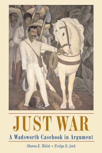 Just War: A Wadsworth Casebook in Argument (with InfoTrac) - Sharon K. Walsh; Evelyn D. Asch