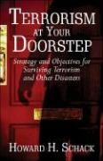 Terrorism at Your Doorstep: Strategy and Objectives for Surviving Terrorism and Other Disasters