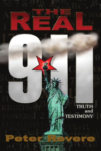 THE REAL 911: TRUTH and TESTIMONY - Peter Revere