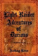 Light Raider Adventures of Darious: Graduation (1 of 3)