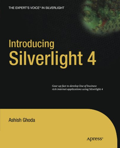 Introducing Silverlight 4 (Expert's Voice in Silverlight) - Ashish Ghoda
