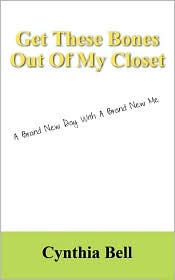 Get These Bones Out of My Closet: A Brand New Day with a Brand New Me