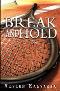 Break and Hold: Inspired by a True Event - Kalvaria, Vivien