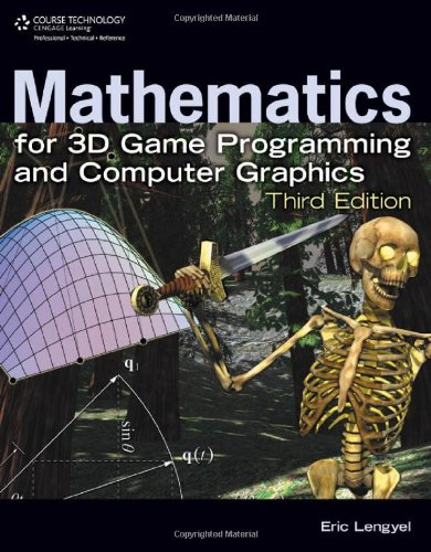Mathematics for 3D Game Programming and Computer Graphics, Third Edition - Eric Lengyel