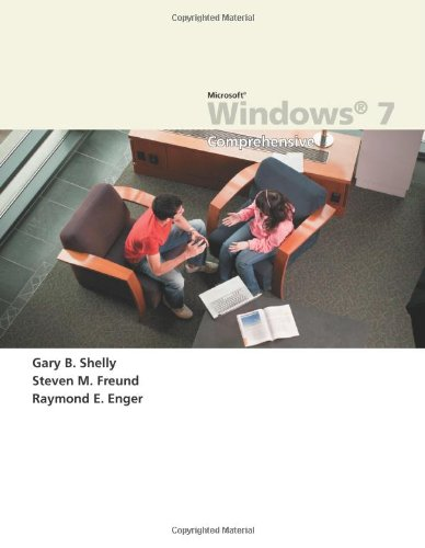 Microsoft Windows 7: Comprehensive (Available Titles Skills Assessment Manager (SAM) - Office 2010) - Gary B. Shelly; Steven M. Freund; Raymond E. Enger