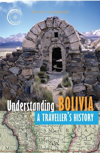 Understanding Bolivia: A Traveller's History (Historical Guides Series) - Vivien Lougheed