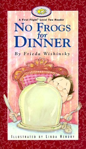 No Frogs for Dinner (First Flight Level 2) - Frieda Wishinsky