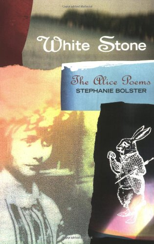 White Stone: The Alice Poems (Signal Editions Poetry Series) - Stephanie Bolster