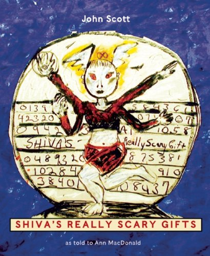Shiva's Really Scary Gifts - John Scott; Ann MacDonald