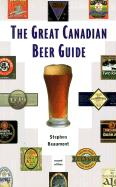 The Great Canadian Beer Guide - Beaumont, Stephen