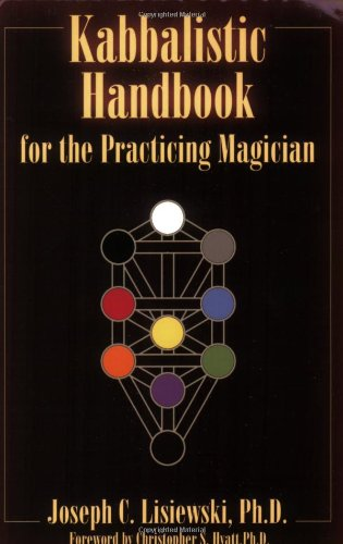Kabbalistic Handbook for the Practicing Magician - Joseph C. Lisiewski