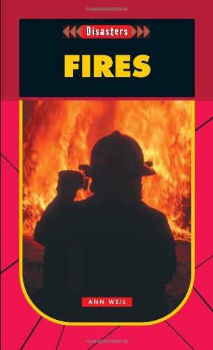 Fires- Disasters (Disasters (Saddleback)) - Ann Weil