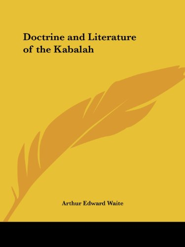 Doctrine and Literature of the Kabalah - Arthur Edward Waite