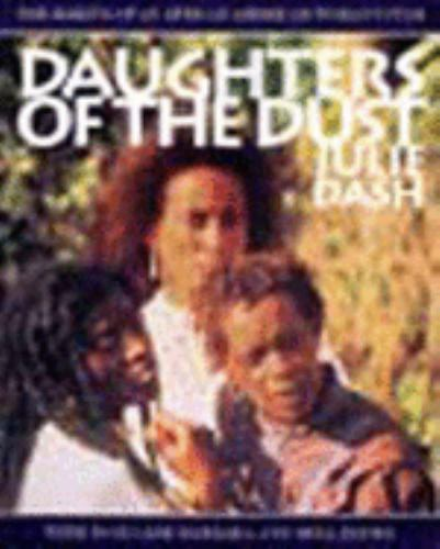 Daughters of the Dust : The Making of an African American Woman's Film - Julie Dash; Toni Cade Bambara; Bell Hooks