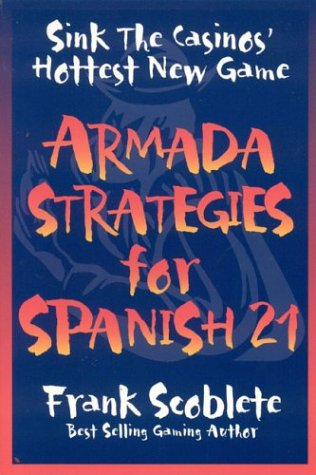 Armada Strategies for Spanish 21 - Frank Scoblete