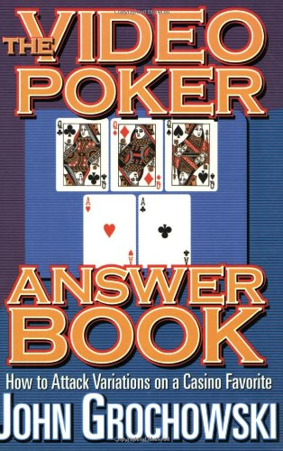 The Video Poker Answer Book - John Grochowski
