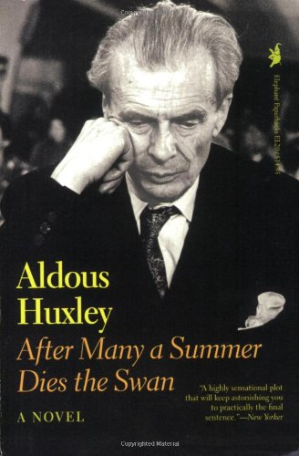 After Many a Summer Dies the Swan: A Novel - Aldous Huxley