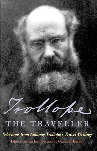Trollope the Traveller: Selections from Anthony Trollope's Travel Writings - Anthony Trollope