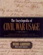 Encyclopedia of Civil War Usage: An Illustrated Compendium of the Everyday Language of Soldiers and Civilians