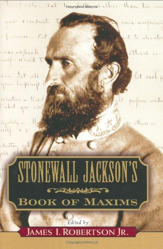 Stonewall Jackson's Book of Maxims - James Robertson Jr.