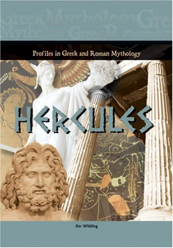 Hercules (Profiles in Greek  &  Roman Mythology) - Jim Whiting