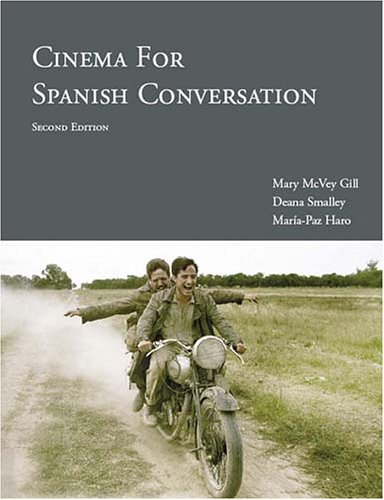 Cinema for Spanish Conversation, 2nd Ed. (Spanish Edition) - Mary Gill; Deana Smalley; Maria Paz Haro
