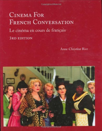 Cinema for French Conversation, 3rd Edition (French Edition) - Anne-Christine Rice