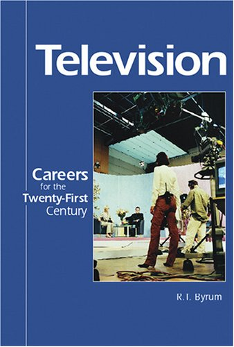 Careers for the Twenty-First Century - Television - Byrum, R. T.