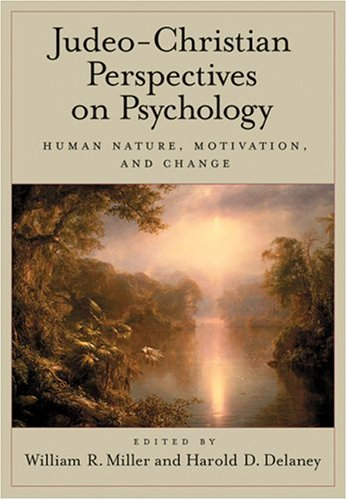Judeo-Christian Perspectives On Psychology: Human Nature, Motivation, And Change - William R. Miller; Harold D. Delaney