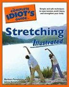 The Complete Idiot's Guide to Stretching: Illustrated