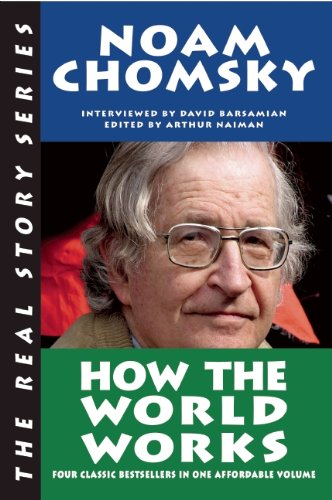 How the World Works (Real Story (Soft Skull Press)) - Noam Chomsky