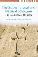 The Supernatural and Natural Selection: The Evolution of Religion