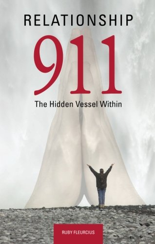 Relationship 911: The Hidden Vessel Within - Ruby Fleurcius