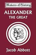 Alexander the Great (Yesterday's Classics)