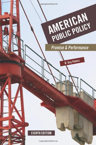 American Public Policy Promise and Performance 8th Edition by B Guy Peters 2009 Paperback Revised - B. Guy Peters